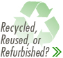 Recycled, Reused, or Refurbished?